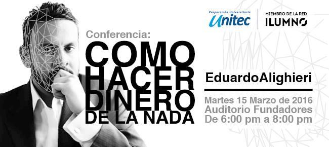 Conferencia «Cómo Hacer Dinero de la Nada» – Universidad UNITEC